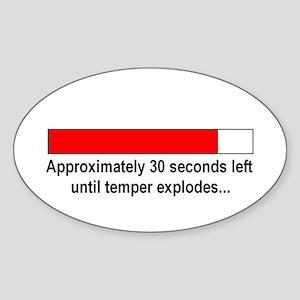 30 SECONDS UNTIL TEMPER EXPLODES... Oval Sticker