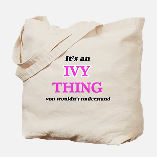 It's an Ivy thing, you wouldn't u Tote Bag