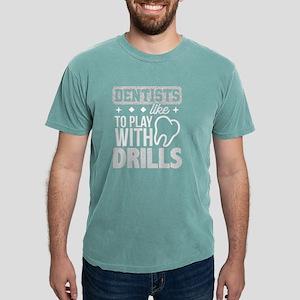 Dentist shirt Play with Drills Funny Denta T-Shirt