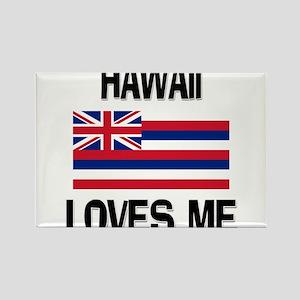 Hawaii Loves Me Rectangle Magnet