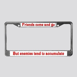Friends come and go License Plate Frame