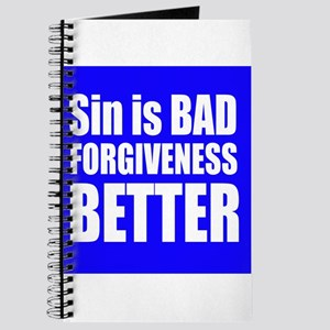 Sin Is Bad Forgiveness Better Journal