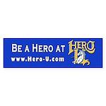 Hero-U Be A Hero Bumper Sticker