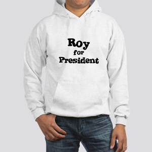 Roy for President Hooded Sweatshirt