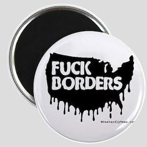 Fuck Borders Magnet