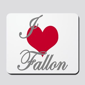 I love (heart) Fallon Mousepad