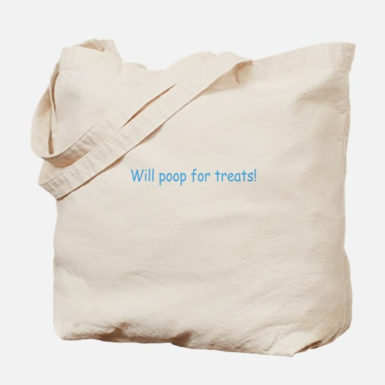 Will Poop For Treats Tote Bag