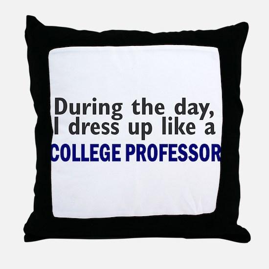 Dress Up Like A College Professor Throw Pillow