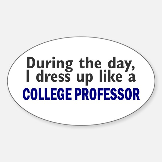 Dress Up Like A College Professor Oval Decal