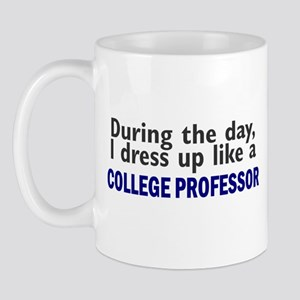 Dress Up Like A College Professor Mug