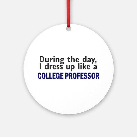 Dress Up Like A College Professor Ornament (Round)