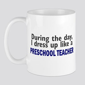 Dress Up Like A Preschool Teacher Mug