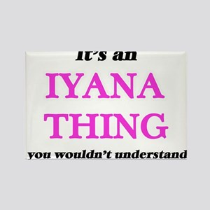 It's an Iyana thing, you wouldn't Magnets
