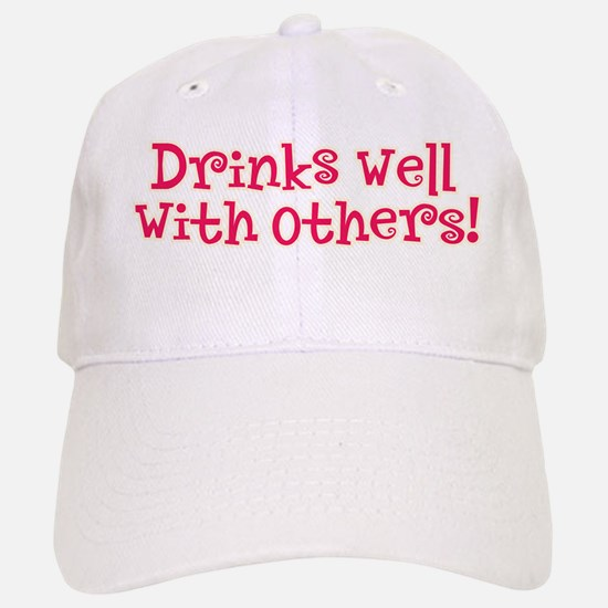 Drinks Well With Others - Baseball Baseball Cap