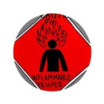 "Inflammable Temper 3.5"" Button"