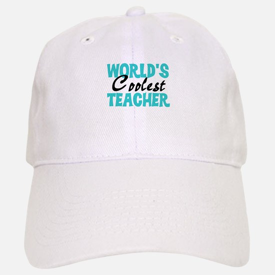 World's Coolest Teacher Baseball Baseball Cap