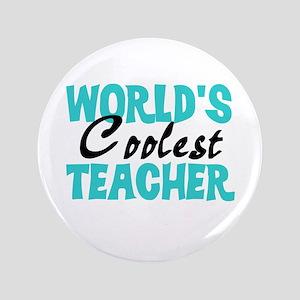 """World's Coolest Teacher 3.5"""" Button"""