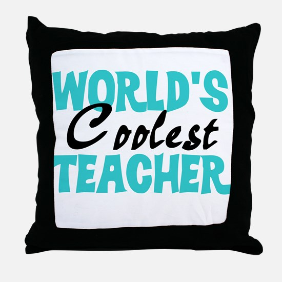 World's Coolest Teacher Throw Pillow