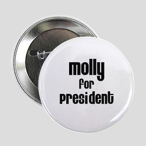 Molly for President Button