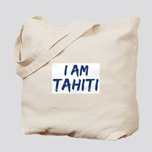 I am Tahiti Tote Bag
