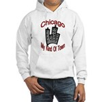 Chicago: My Kind Of Town Hooded Sweatshirt