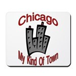Chicago: My Kind Of Town Mousepad