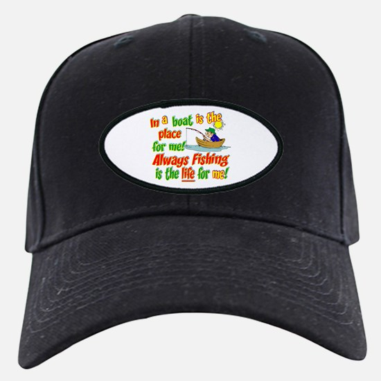 Always Fishing is the Life for Me! Baseball Hat