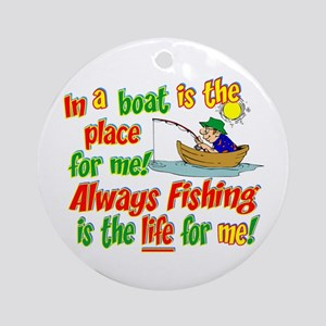 Always Fishing is the Life for Me! Ornament (Round