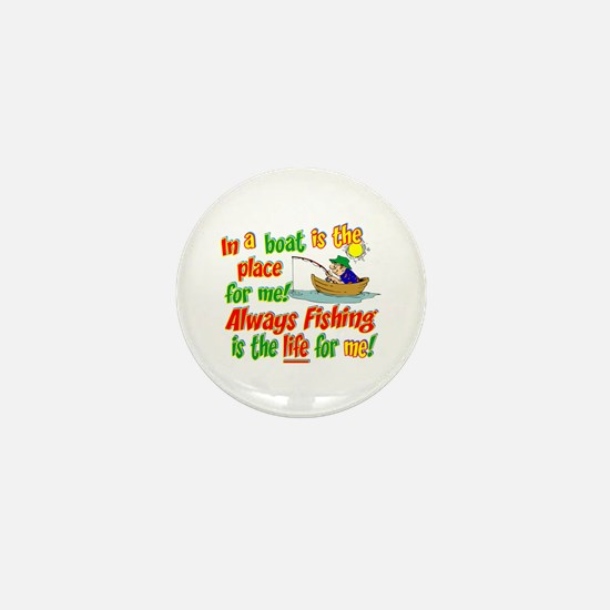 Always Fishing is the Life for Me! Mini Button