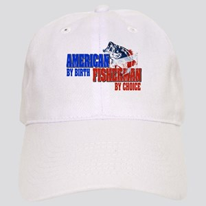 American by Birth - Fisherman by Choice Cap