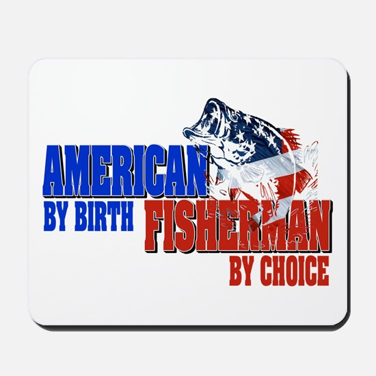 American by Birth - Fisherman by Choice Mousepad