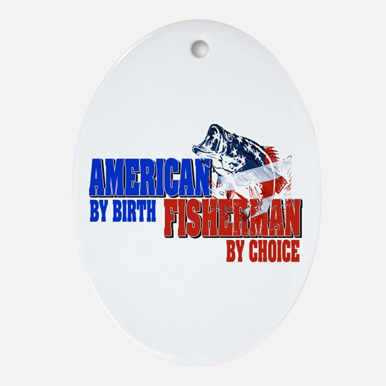 American by Birth - Fisherman by C Ornament (Oval)