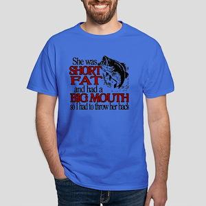 Short, Fat and a Big Mouth Dark T-Shirt