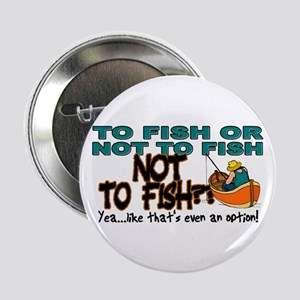 To Fish or Not To Fish??? Button