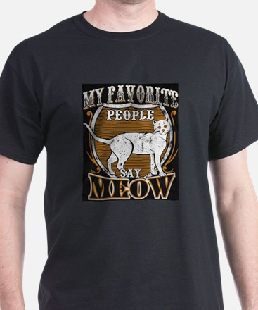 My Favorite People Say Meow T Shirt T-Shirt