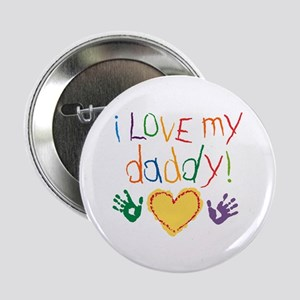 "i love my daddy 2.25"" Button (10 pack)"