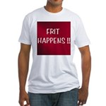 FRIT HAPPENS Fitted T-Shirt