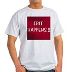 FRIT HAPPENS Light T-Shirt
