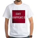 FRIT HAPPENS White T-Shirt