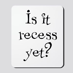 Is it Recess Yet? Mousepad