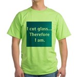 THEREFORE... Green T-Shirt