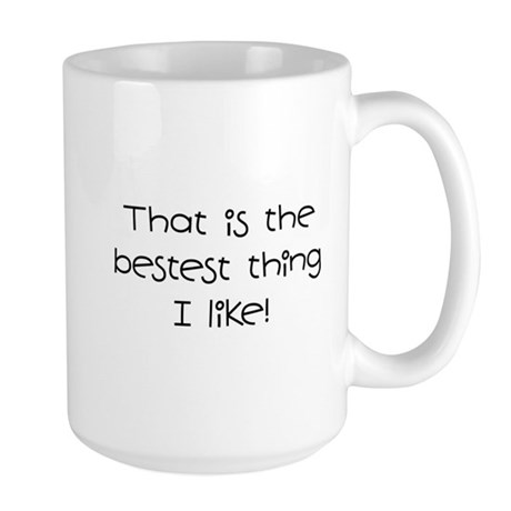 The Bestest Thing Large Mug