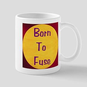 BORN TO FUSE Mug