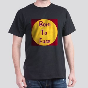 BORN TO FUSE Dark T-Shirt