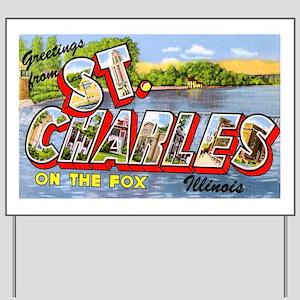 St. Charlies Illinois Greetings Yard Sign