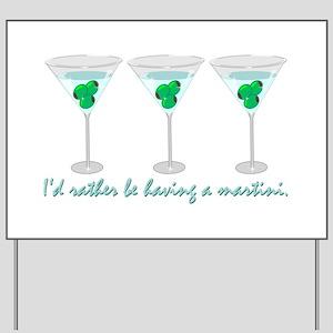 Martini Humor Yard Sign