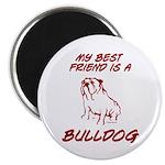 My Best Friend Is A Bulldog Magnet