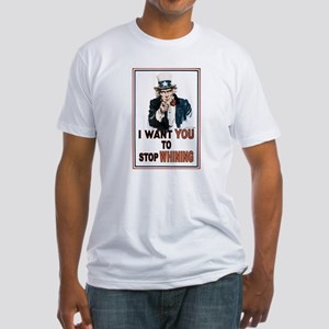 STOP WHINING Fitted T-Shirt