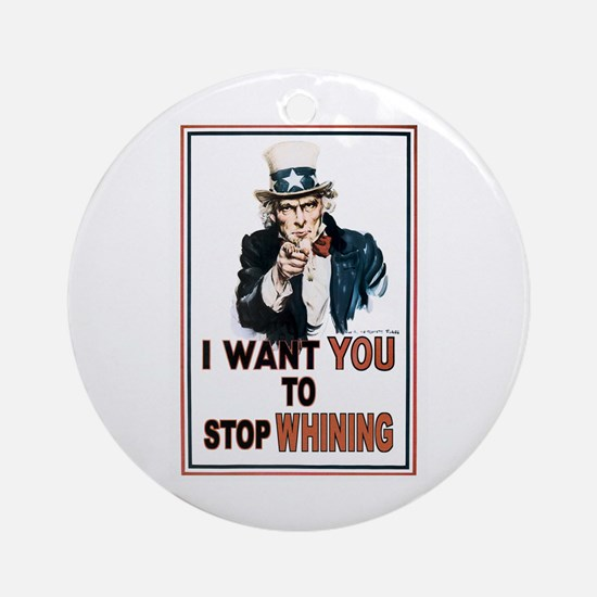 STOP WHINING Ornament (Round)