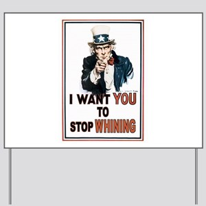 STOP WHINING Yard Sign